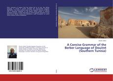 Bookcover of A Concise Grammar of the Berber Language of Douiret (Southern Tunisia)