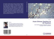 Bookcover of From Chinese Teachers to US Teachers