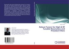 Обложка Robust Tuners for High-Q RF Tunable Resonators and Preselect Filters