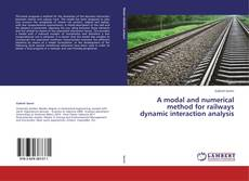 Copertina di A modal and numerical method for railways dynamic interaction analysis