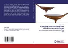 Copertina di Complex Intersectionalities In Urban Intermarriages