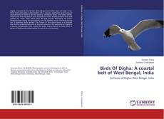 Bookcover of Birds Of Digha: A coastal belt of West Bengal, India