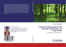 Portada del libro de Chemical Manipulation for Storage Potentiation of Crop Seeds