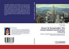 Bookcover of 'Green' & 'Sustainable': The Future Global Construction Industry
