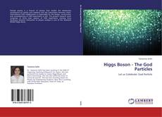 Higgs Boson - The God Particles的封面