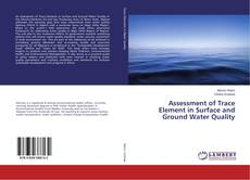 Bookcover of Assessment of Trace Element in Surface and Ground Water Quality