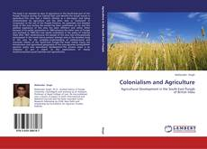 Bookcover of Colonialism and Agriculture