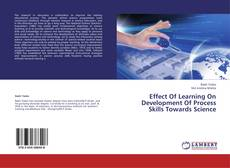 Copertina di Effect Of Learning On Development Of Process Skills Towards Science