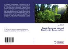 Bookcover of Forest Resource Use and Biodiversity Conservation