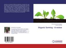 Bookcover of Organic farming - A review
