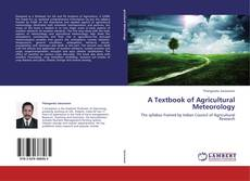 Bookcover of A Textbook of Agricultural Meteorology