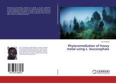 Copertina di Phytoremediation of heavy metal using L. leucocephala