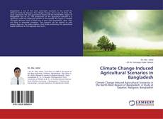 Bookcover of Climate Change Induced Agricultural Scenarios in Bangladesh