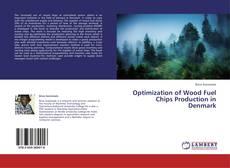Couverture de Optimization of Wood Fuel Chips Production in Denmark