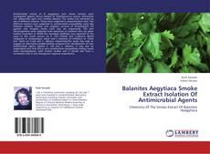 Couverture de Balanites Aegytiaca Smoke Extract Isolation Of Antimicrobial Agents