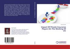 Couverture de Impact Of Private Insurance Players On The Working Of LIC