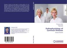 Bookcover of Pathophysiology of Common Diseases