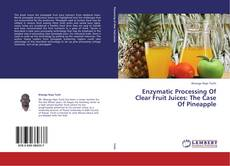 Buchcover von Enzymatic Processing Of Clear Fruit Juices: The Case Of Pineapple
