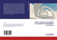 Bookcover of Device physics of organic and graphene field-effect transistors