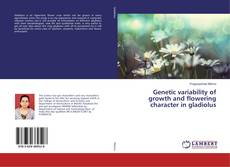 Portada del libro de Genetic variability of growth and flowering character in gladiolus