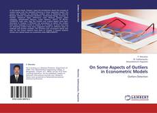 Bookcover of On Some Aspects of Outliers in Econometric Models
