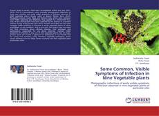 Buchcover von Some Common, Visible Symptoms of Infection in Nine Vegetable plants