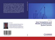 Couverture de User Competence and Models of Information System Success