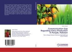 Bookcover of Communication Gap Regarding Citrus Production in Punjab, Pakistan