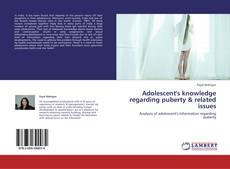 Copertina di Adolescent's knowledge regarding puberty & related issues