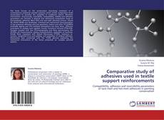 Bookcover of Comparative study of adhesives used in textile support reinforcements