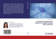 Bookcover of Vocabulary Acquisition Patterns in Adult Tertiary (ESL) Learners