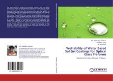 Buchcover von Wettability of Water Based Sol-Gel Coatings for Optical Glass Preforms