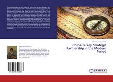 Bookcover of China-Turkey Strategic Partnership in the Modern Period