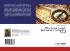 Buchcover von China-Turkey Strategic Partnership in the Modern Period