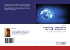Bookcover of Embracing Globalization And 21st Century Skills