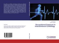 Occupational Exposure in Interventional Cardiology的封面