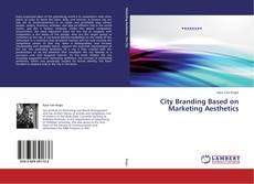 Borítókép a  City Branding Based on Marketing Aesthetics - hoz