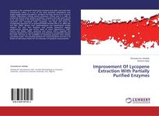 Bookcover of Improvement Of Lycopene Extraction With Partially Purified Enzymes