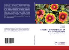 Bookcover of Effect of different levels of N P K on gaillardia