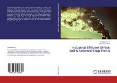 Capa do livro de Industrial Effluent Effect: Soil & Selected Crop Plants