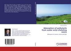 Buchcover von Adsorption of pollutants from water onto chelating resins