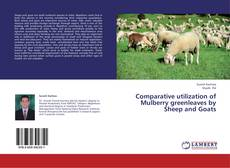 Buchcover von Comparative utilization of Mulberry greenleaves by Sheep and Goats