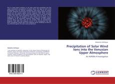 Bookcover of Precipitation of Solar Wind Ions into the Venusian Upper Atmosphere