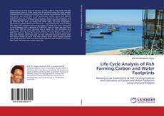 Bookcover of Life Cycle Analysis of Fish Farming:Carbon and Water Footprints