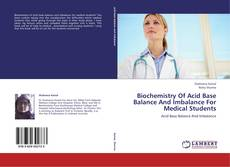 Bookcover of Biochemistry Of Acid Base Balance And Imbalance For Medical Students