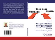Bookcover of Management Policies Applied in Processing Claims,A Case of NSSF Nakuru