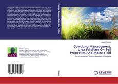 Bookcover of Cowdung Management, Urea Fertilizer On Soil Properties And Maize Yield
