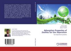 Bookcover of Adsorption Properties of Zeolites for Gas Separation