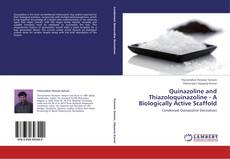 Bookcover of Quinazoline and Thiazoloquinazoline - A Biologically Active Scaffold