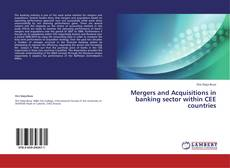 Bookcover of Mergers and Acquisitions in banking sector within CEE countries